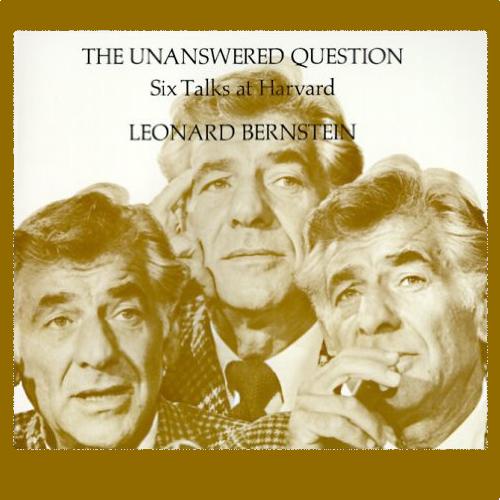The Unanswered Question - Six Talks at Harvard (Leonard Bernstein)